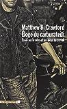 eloge du carburateur; essai sur le sens et la valeur du travail by matthew b crawford january 19 2010