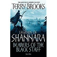 Bearers Of The Black Staff: Legends of Shannara: Book One