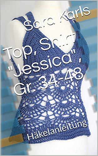 Top Shirt Jessica Gr 34 48 Häkelanleitung German Edition