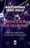 Menace sur nos neurones : Alzheimer, Parkinson... et ceux qui en profitent