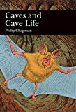 Caves and Cave Life (Collins New Naturalist Library, Book 79) (English Edition)