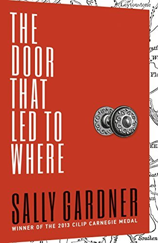 By Sally Gardner The Door That Led to Where [Hardcover]