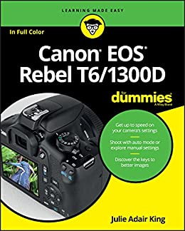 Canon EOS Rebel T6/1300D For Dummies (For Dummies (Computer/tech ...