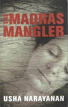 The Madras Mangler by [Narayanan, Usha]