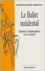 Le Ballet occidental : Naissance et Métamorphoses