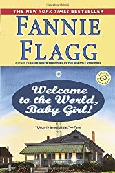 Welcome to the World, Baby Girl!: A Novel (Ballantine Reader's Circle) by Fannie Flagg (2001-02-27)
