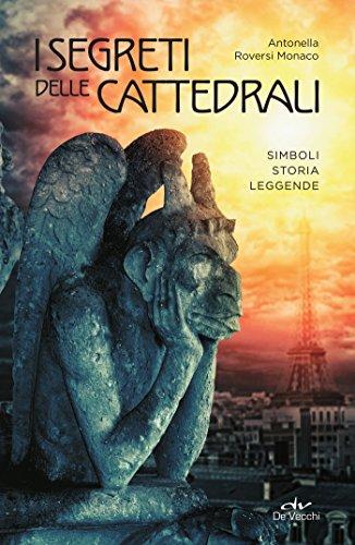 I segreti delle cattedrali (Misteri di ogni tempo)