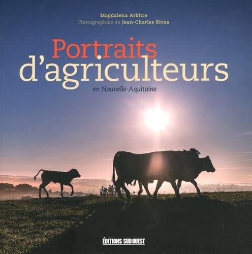 Portraits d'agriculteurs en Nouvelle-Aquitaine