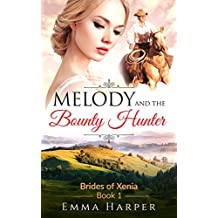 Melody and the Bounty Hunter: A Western Historical Mail Order Bride Romance (Brides of Xenia Book 1) (English Edition)