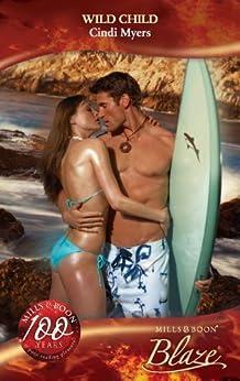 Wild Child (Mills & Boon Blaze) (Sex on the Beach, Book 3) by [Myers, Cindi]