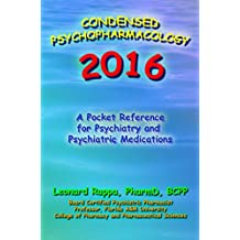 Condensed Psychopharmacology 2016: A Pocket Reference for Psychiatry and Psychotropic Medications (English Edition)