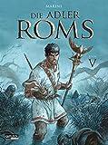 Die Adler Roms 5: Die Adler Roms 5 - Enrico Marini