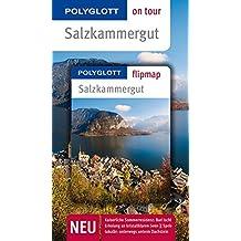 POLYGLOTT on tour Reiseführer Salzkammergut: mit Flipmap