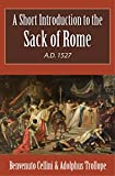 A Short Introduction to the Sack of Rome A.D. 1527 (Illustrated) (English Edition)