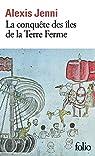 La conquête des îles de la Terre Ferme par Jenni