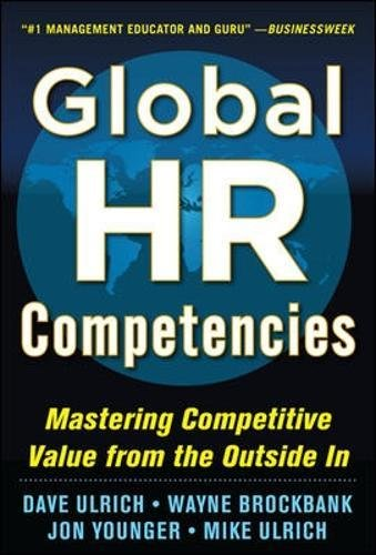 Global HR Competencies: Mastering Competitive Value from the Outside-In (Business Books)