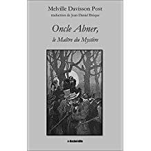 Oncle Abner, le Maître du Mystère
