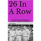 26 In A Row: The 1916 New York Giants and Baseball's Longest Winning Streak (English Edition)