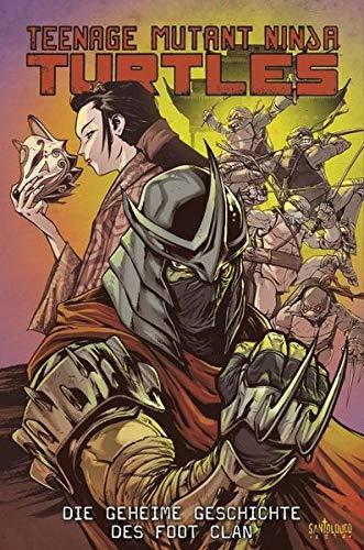 Teenage Mutant Ninja Turtles: Bd. 9: Die geheime Geschichte des Foot-Clan