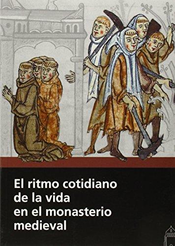 El ritmo cotidiano de la vida en el monasterio medieval por Francisco Rafael Pascual
