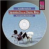 Reise Know-How Kauderwelsch AusspracheTrainer Spanisch für die Dominikanische Republik (Audio-CD): Kauderwelsch-CD -