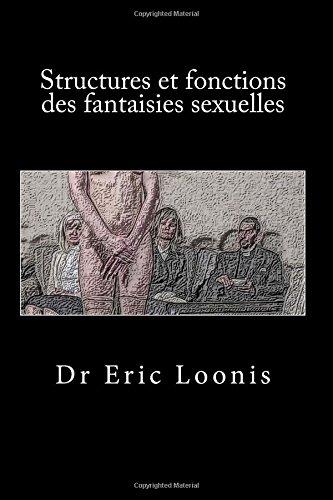 Structures et fonctions des fantaisies sexuelles par Eric Loonis