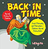 Back in Time: Ancient History for Children: Greek Philosophy and Philosophers - Children's Ancient History Books (English Edition)