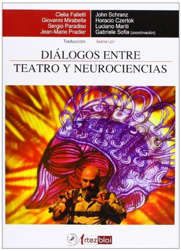 Diálogos entre teatro y neurociencias (Teoría y Práctica del Teatro) por Gabriele Sofia (Coord)