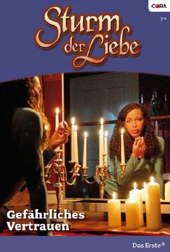 Sturm der Liebe 33: Gefährliches Vertrauen [Kindle Edition]