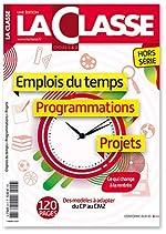 Emplois du temps & Programmations Cycles 2&3 - Edition 2019-2020 de La Classe