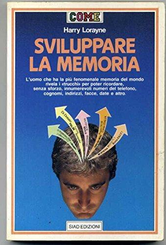 (A) Sviluppare La Memoria Di Harry Lorayne 1° Ed. 1986 Siad