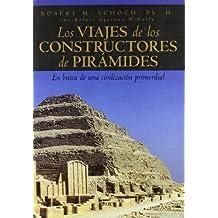 Los viajes de constructores de pirámides : en busca de una civilización perdida (Historia)