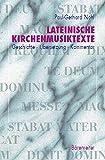 Lateinische Kirchenmusiktexte: Geschichte - Übersetzung - Kommentar. Messe, Requiem, Magnificat, Dixit Dominus, Te Deum, Stabat Mater