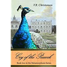 Cry of the Peacock: Book two in the Metamorphoses series