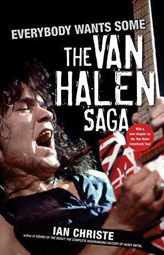 Everybody Wants Some: The Van Halen Saga by Ian Christe (2008-08-01)