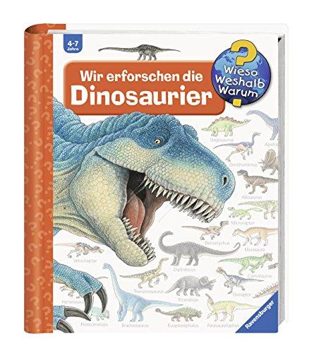 Wir erforschen die Dinosaurier (Wieso? Weshalb? Warum?, Band 55)