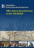 100 x kleine Geschichten(n) an der VIA REGIA -