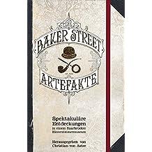 Die Baker-Street-Artefakte: Spektakuläre Entdeckungen in einem Saarbrücker Hinterzimmermuseum