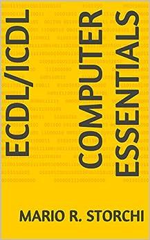 New ECDL - Module 1 (computer essentials) (English Edition) di [Storchi, Mario R.]