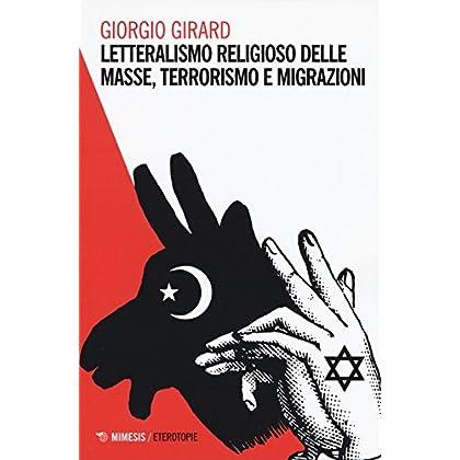 Letteralismo Religioso Delle Masse, Terrorismo E Migrazioni