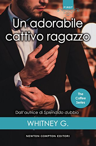 Un adorabile cattivo ragazzo (The Coffee Series Vol. 1) di [G., Whitney]