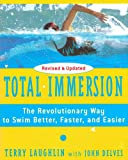 Total Immersion The Revolutionary Way To Swim Better, Faster, And Easier, Revised And Updated