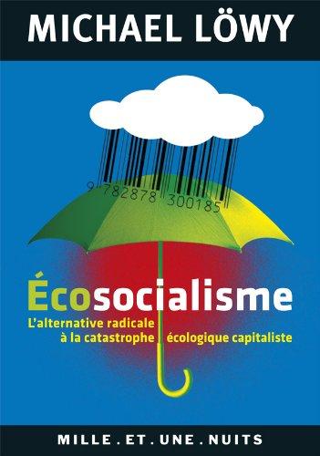 Écosocialisme : L'alternative radicale à la catastrophe écologique capitaliste