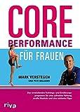 Core Performance für Frauen: Das revolutionäre Workout für eine gute Haltung, straffe Muskeln und eine schlanke Figur