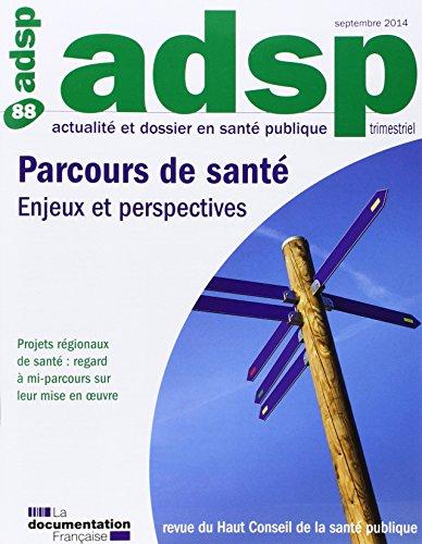 Parcours de santé : enjeux et perspectives (Actualité et dossier en santé publique n°88)