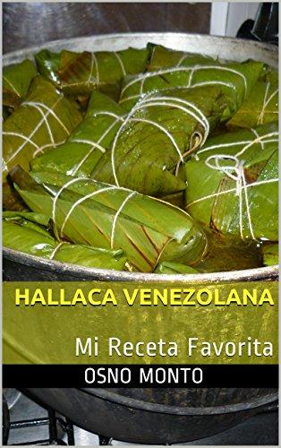 HALLACA VENEZOLANA: Mi Receta Favorita por Osno Monto