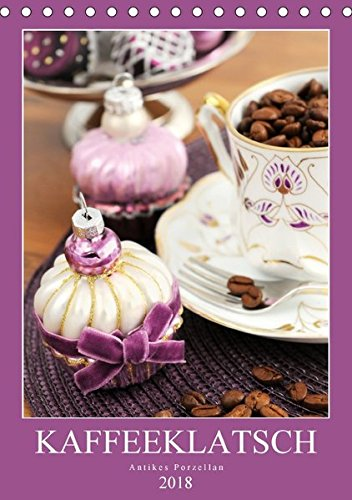 Kaffeeklatsch - Antikes Porzellan (Tischkalender 2018 DIN A5 hoch): Kaffeekannen und Vasen aus dem Biedermeier, Historismus und Jugendstil (Monatskalender, 14 Seiten) (CALVENDO Kunst)