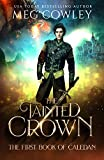The Tainted Crown: An Epic Sword & Sorcery Fantasy (Books of Caledan Book 1)