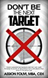 Don't be The Next Target: Today's Manager Due Diligence And Due Care Guide To Avoid The Blame Of Negligence For A Data Breach Plus How To CYA Just In Case