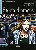 Storia d'amore: Buch mit Audio-CD. Italienische Lektüre für das 4. Lernjahr. Buch + Audio-CD (Imparare leggendo)